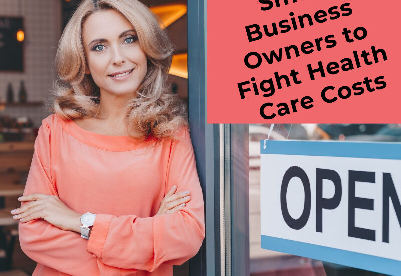 Options for Small Business Owners to Fight Health Care ...