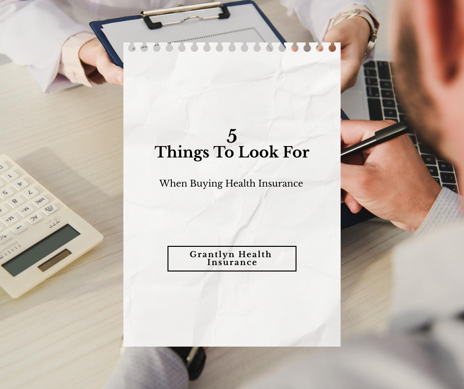 5 Things To Look For When Buying Health Insurance